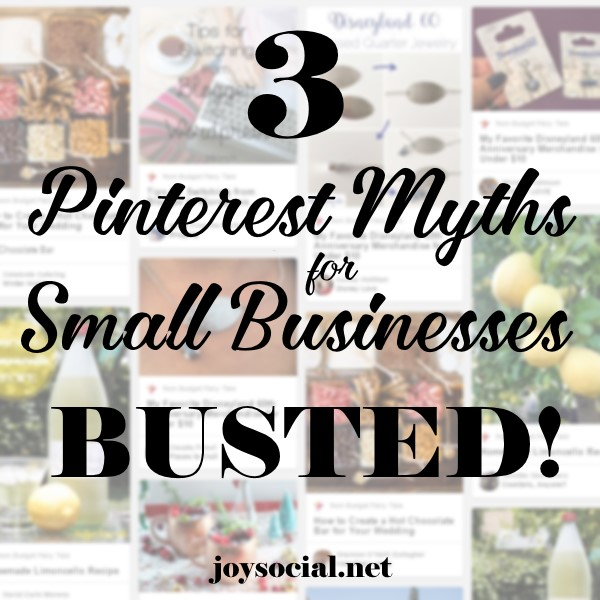 3 Pinterest Myths for Small Businesses BUSTED