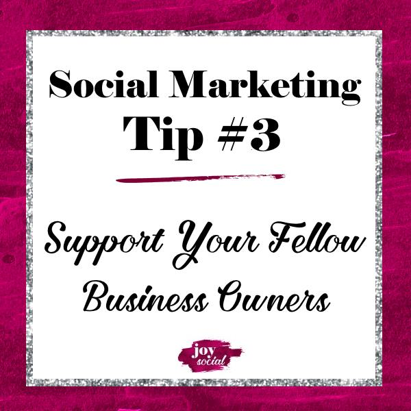 Social Marketing Tip #3 - Support Your Fellow Business Owners