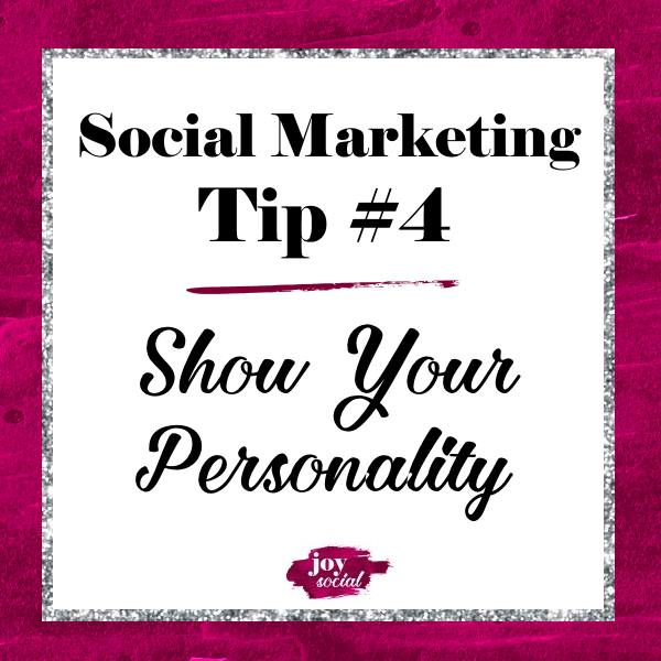 Social Marketing Tip #4 - Show Your Personality