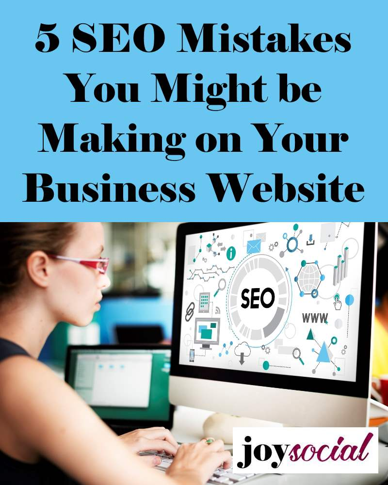 5 SEO Mistakes You Might Be Making on Your Business Website