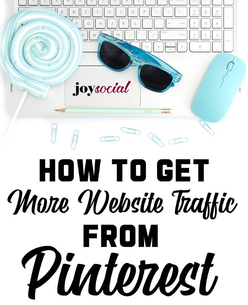 4 Tips for Getting More Traffic from Pinterest
