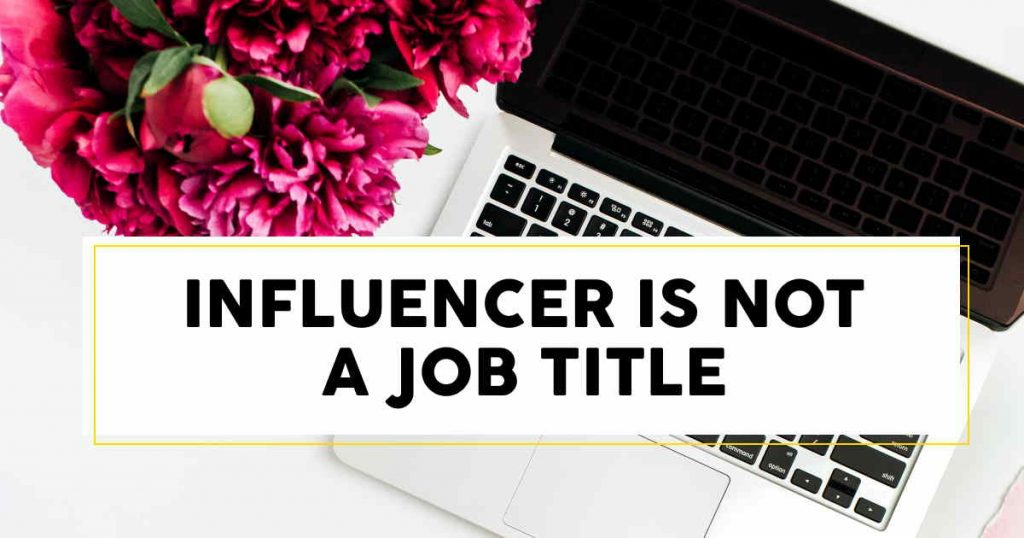Influencer Education - Episode 1 - Influencer is NOT a Job Title