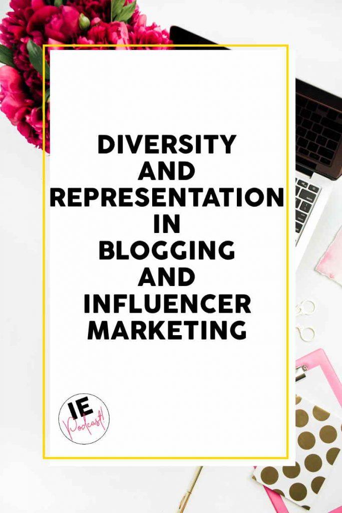 Influencer Education - Episode 5 - Diversity and Representation in Blogging