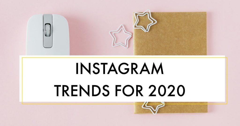 Influencer Education - Episode 8 - Instagram Trends for 2020