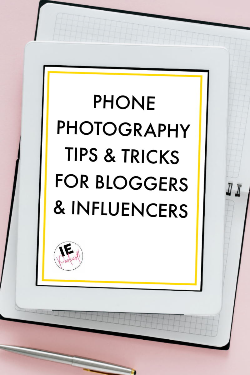 Influencer Education - Episode 12 - Phone Photography Tips