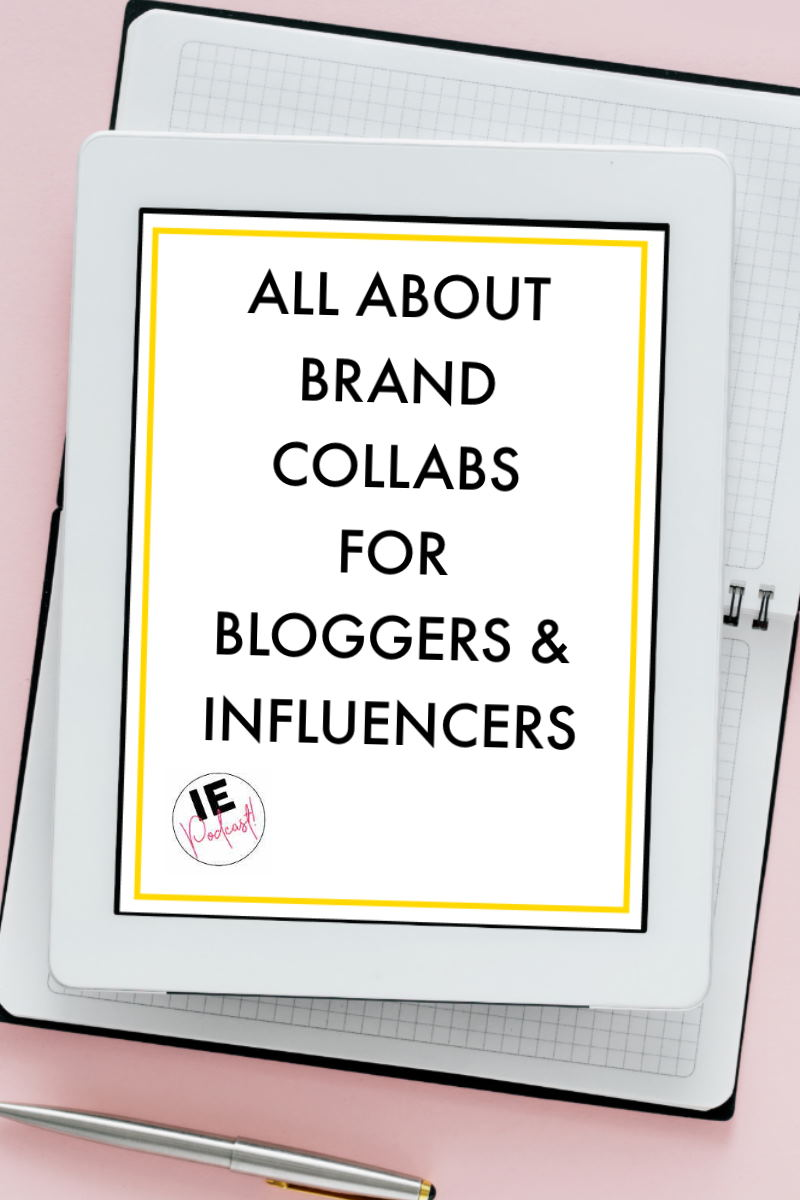 Influencer Education - Episode 10 - All About Brand Collaborations