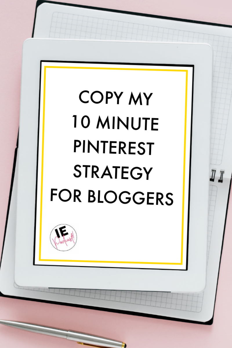 Influencer Education - Episode 11 - My 10 Minute Pinterest Strategy