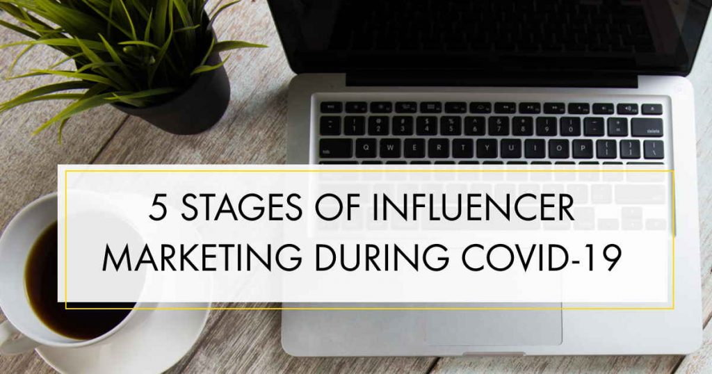 Influencer Education - Episode 14 - 5 Stages of Influencer Marketing During a Pandemic