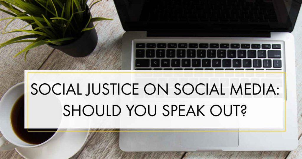 Influencer Education - Episode 15 - Social Justice on Social Media: Should You Speak Out?